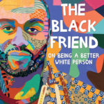 [PDF] [EPUB] The Black Friend: On Being a Better White Person Download