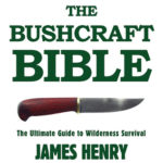[PDF] [EPUB] The Bushcraft Bible: The Ultimate Guide to Wilderness Survival Download