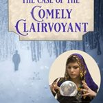 [PDF] [EPUB] The Case of the Comely Clairvoyant: A Gilded Age Historical Cozy Mystery (Shipwreck Point Mysteries Book 3) Download