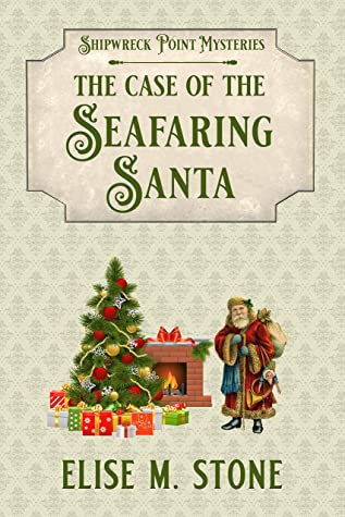 [PDF] [EPUB] The Case of the Seafaring Santa: A Gilded Age Historical Cozy Mystery (Shipwreck Point Mysteries Book 4) Download by Elise M. Stone
