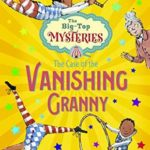 [PDF] [EPUB] The Case of the Vanishing Granny (The Big-Top Mysteries) Download