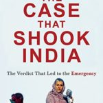 [PDF] [EPUB] The Case that Shook India: The Verdict That Led to the Emergency Download