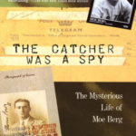 [PDF] [EPUB] The Catcher Was a Spy: The Mysterious Life of Moe Berg Download