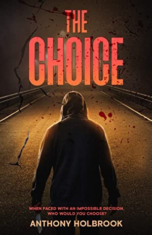 [PDF] [EPUB] The Choice Download by Anthony Holbrook
