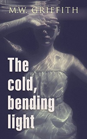 [PDF] [EPUB] The Cold, Bending Light (Montana Marrenger) Download by M.W. Griffith