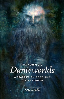 [PDF] [EPUB] The Complete Danteworlds: A Reader's Guide to the Divine Comedy Download by Guy P. Raffa