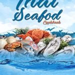 [PDF] [EPUB] The Complete Thai Seafood Cookbook: The Best Fish and Seafood Recipes, Straight Out of Thailand! (Thai Cookbook) Download