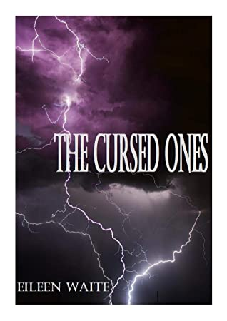 [PDF] [EPUB] The Cursed Ones: Book One (The Cursed Ones, #1) Download by Eileen Waite