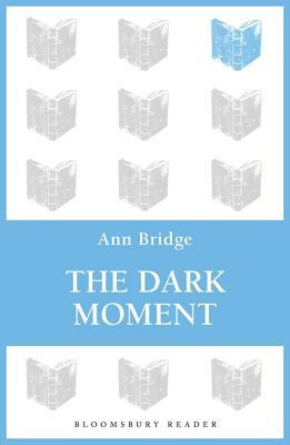 [PDF] [EPUB] The Dark Moment Download by Ann Bridge