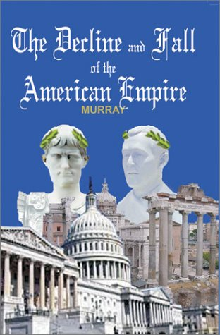 [PDF] [EPUB] The Decline and Fall of the American Empire Download by Robert Murray