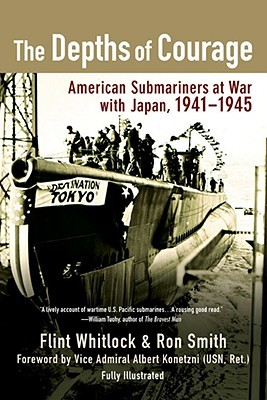 [PDF] [EPUB] The Depths of Courage: American Submariners at War with Japan, 1941-1945 Download by Flint Whitlock