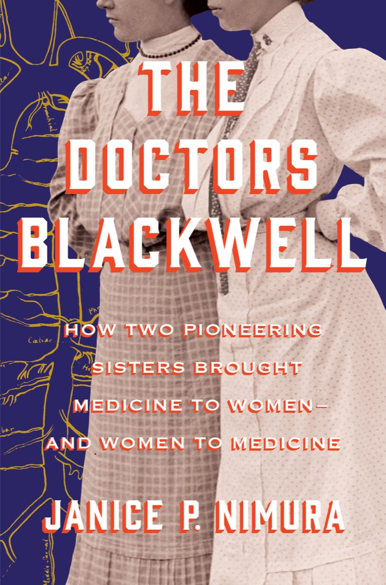 [PDF] [EPUB] The Doctors Blackwell: How Two Pioneering Sisters Brought Medicine to Women and Women to Medicine Download by Janice P. Nimura