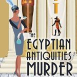 [PDF] [EPUB] The Egyptian Antiquities Murder (High Society Lady Detective,  #3) Download