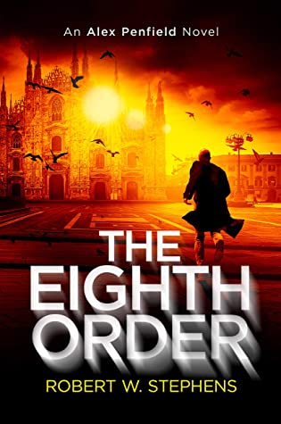[PDF] [EPUB] The Eighth Order: An Alex Penfield Supernatural Mystery Thriller (Alex Penfield Novel Book 5) Download by Robert W. Stephens