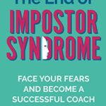[PDF] [EPUB] The End of Impostor Syndrome: Face Your Fears and Become a Successful Coach Download