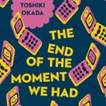 [PDF] [EPUB] The End of the Moment We Had Download