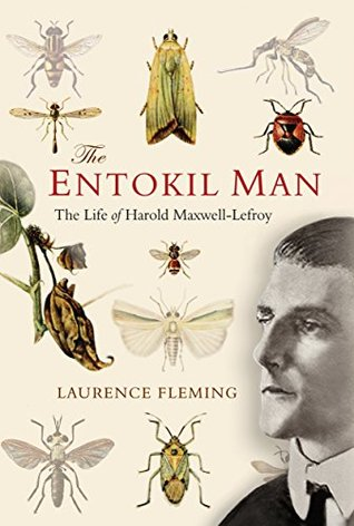 [PDF] [EPUB] The Entokil Man: The Life of Harold Maxwell-Lefroy Download by Laurence Fleming