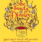[PDF] [EPUB] The Family Dinner: Great Ways to Connect with Your Kids, One Meal at a Time Download
