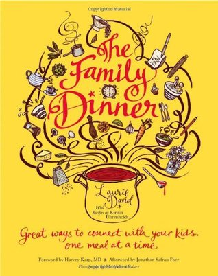 [PDF] [EPUB] The Family Dinner: Great Ways to Connect with Your Kids, One Meal at a Time Download by Laurie David