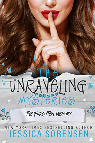 [PDF] [EPUB] The Forgotten Memory (The Unraveling Mysteries Book 3) Download by Jessica Sorensen