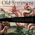 [PDF] [EPUB] The God of the Old Testament: Encountering the Divine in Christian Scripture Download