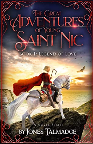 [PDF] [EPUB] The Great Adventures of Young Saint Nic: Book 1: Legend of Love Download by Jones Talmadge