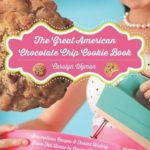 [PDF] [EPUB] The Great American Chocolate Chip Cookie Book: Scrumptious Recipes   Fabled History From Toll House to Cookie Cake Pie Download