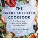 [PDF] [EPUB] The Great Shellfish Cookbook: From Sea to Table: More Than 100 Recipes to Cook at Home Download