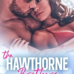 [PDF] [EPUB] The Hawthorne Brothers: A Complete Billionaire Romance Collection Download