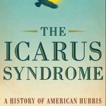 [PDF] [EPUB] The Icarus Syndrome: A History of American Hubris Download