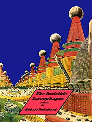 [PDF] [EPUB] The Invisible Sarcophagus Download by Robert Pritchard