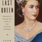 [PDF] [EPUB] The Last Queen: Elizabeth II's Seventy Year Battle to Save the House of Windsor Download