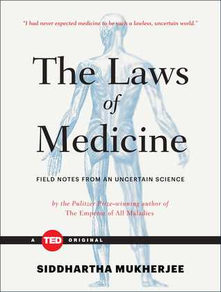 [PDF] [EPUB] The Laws of Medicine: Field Notes from an Uncertain Science Download by Siddhartha Mukherjee