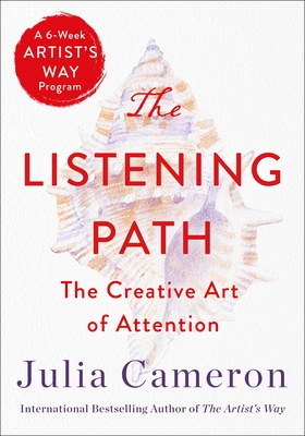 [PDF] [EPUB] The Listening Path: The Creative Art of Attention (A 6-Week Artist's Way Program) Download by Julia Cameron