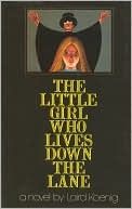 [PDF] [EPUB] The Little Girl Who Lives Down the Lane Download by Laird Koenig