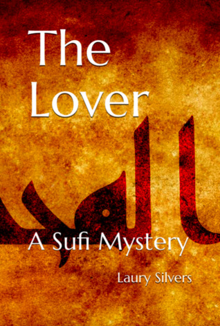 [PDF] [EPUB] The Lover (The Sufi Mysteries #1) Download by Laury Silvers