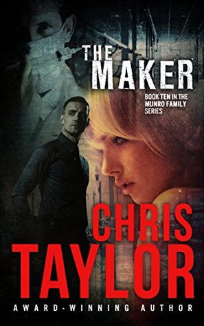 [PDF] [EPUB] The Maker (The Munro Family #10) Download by Chris    Taylor