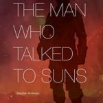 [PDF] [EPUB] The Man Who Talked to Suns Download