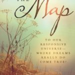 [PDF] [EPUB] The Map: To Our Responsive Universe, Where Dreams Really Do Come True! Download