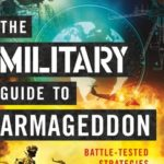 [PDF] [EPUB] The Military Guide to Armageddon: Battle-Tested Strategies to Prepare Your Life and Soul for the End Times Download