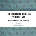 [PDF] [EPUB] The Military Orders Volume VII: Piety, Pugnacity and Property Download