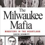 [PDF] [EPUB] The Milwaukee Mafia: Mobsters in the Heartland Download