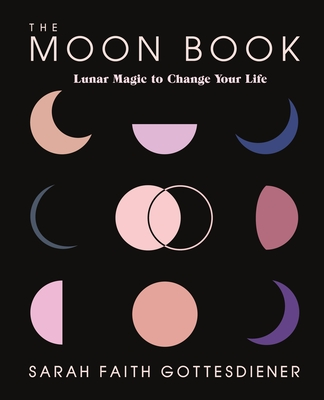 [PDF] [EPUB] The Moon Book: Lunar Magic to Change Your Life Download by Sarah Faith Gottesdiener