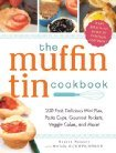 [PDF] [EPUB] The Muffin Tin Cookbook: 200 Fast, Delicious Mini-Pies, Pasta Cups, Gourmet Pockets, Veggie Cakes, and More! Download by Brette Sember