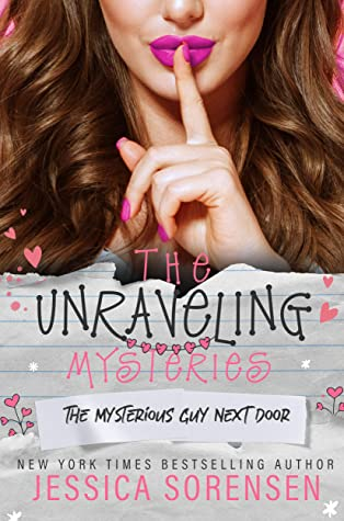 [PDF] [EPUB] The Mysterious Guy Next Door (The Unraveling Mysteries Series Book 1) Download by Jessica Sorensen