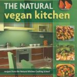 [PDF] [EPUB] The Natural Vegan Kitchen: Recipes from the Natural Kitchen Cooking School Download