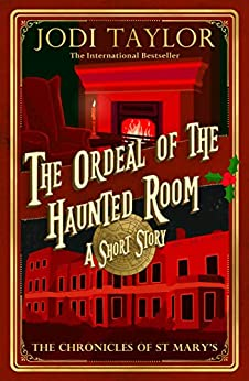 [PDF] [EPUB] The Ordeal of the Haunted Room (Chronicles of St. Mary's, #11.5) Download by Jodi Taylor