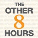 [PDF] [EPUB] The Other 8 Hours: Maximize Your Free Time to Create New Wealth and Purpose Download