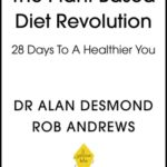 [PDF] [EPUB] The Plant-Based Diet Revolution: 28 Days to a Heathier You Download