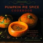 [PDF] [EPUB] The Pumpkin Pie Spice Cookbook: Delicious Recipes for Sweets, Treats, and Other Autumnal Delights Download